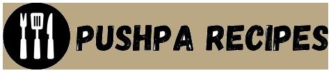 Pushpa Recipes